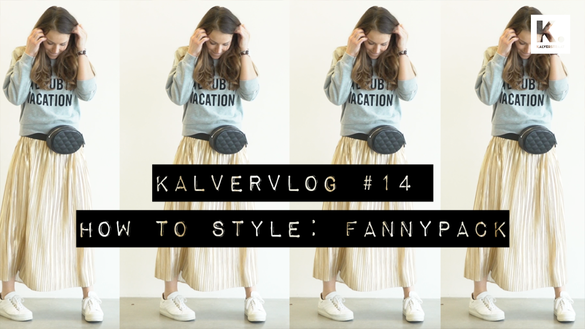 Kalvervlog #14 How to style | Fannypack